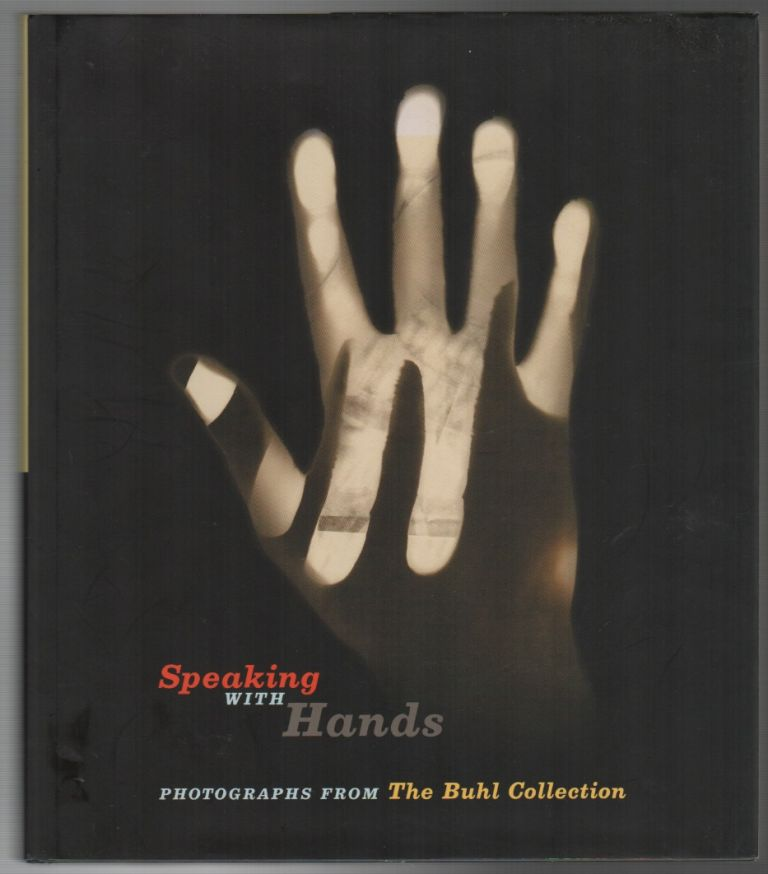 SPEAKING WITH HANDS: Photographs from The Buhl Collection. Jennifer BLESSING.