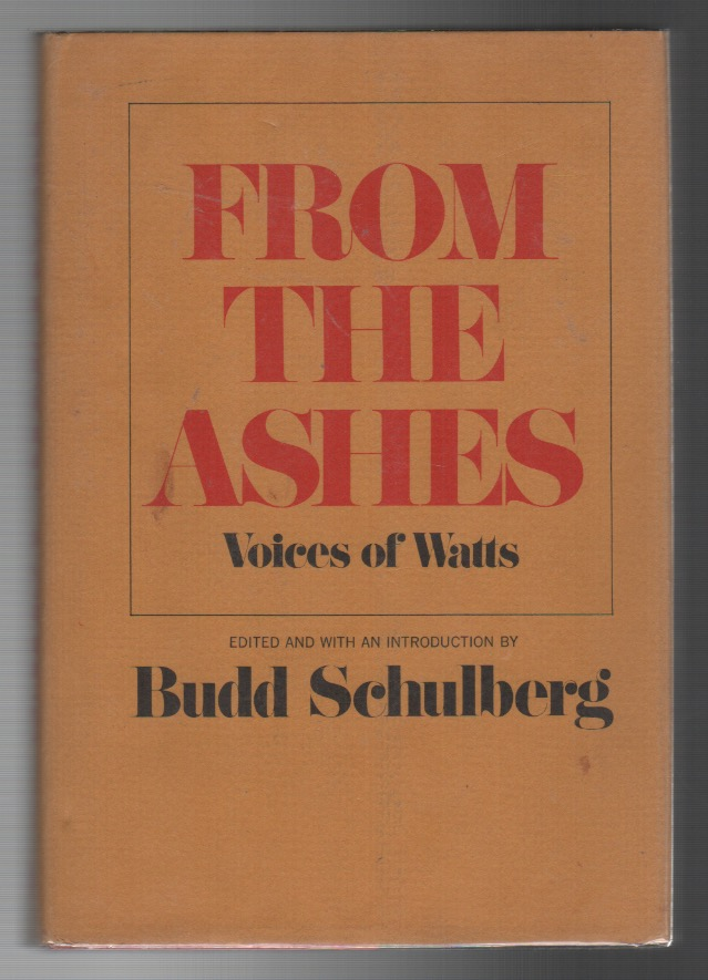 FROM THE ASHES: Voices of Watts. Budd SCHULBERG.