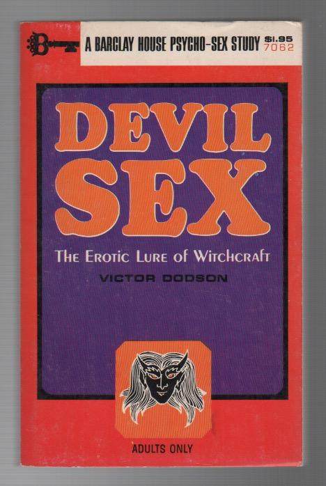 DEVIL SEX: The Erotic Lure of Witchcraft. Victor DODSON.
