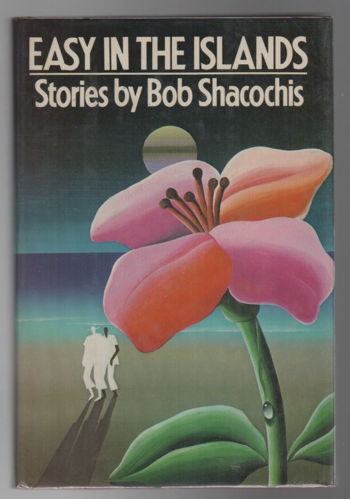 EASY IN THE ISLANDS. Bob SHACOCHIS.
