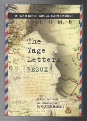 THE YAGE LETTERS REDUX. William BURROUGHS, Allen Ginsberg.