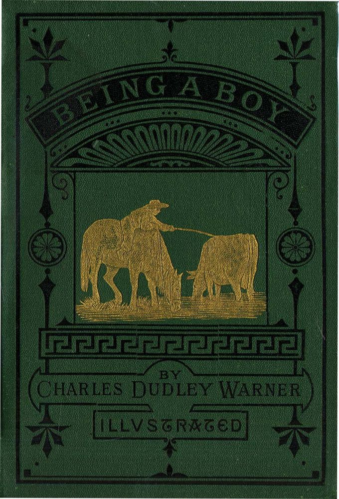 BEING A BOY. Charles Dudley Warner, Champ.