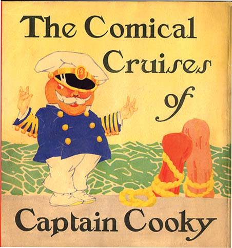 THE COMICAL CRUISES OF CAPTAIN COOKY. Ruth Plumly Thompson, Gertrude Kay.