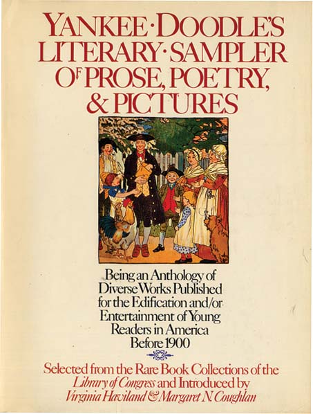 YANKEE DOODLE'S SAMPLER OF PROSE, POETRY & PICTURES. Virginia Haviland, Margaret Coughlan.
