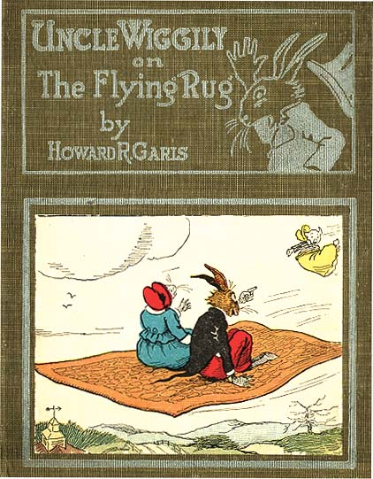 UNCLE WIGGILY ON THE FLYING RUG. Howard Garis, Lang Campbell.