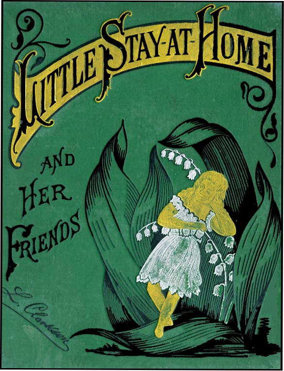 LITTLE STAY-AT-HOME AND HER FRIENDS