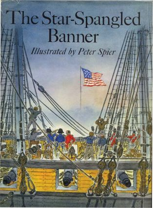 THE STAR SPANGLED BANNER. Peter Spier
