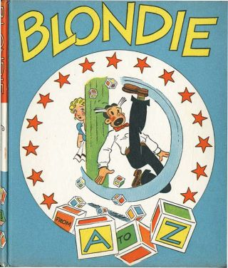 BLONDIE FROM A TO Z. Chic Young
