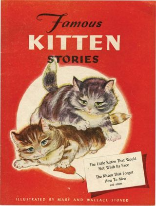 FAMOUS KITTEN STORIES. Edward Lear, Mary Stover, Wallace Stover