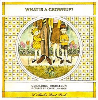 WHAT IS A GROWNUP?