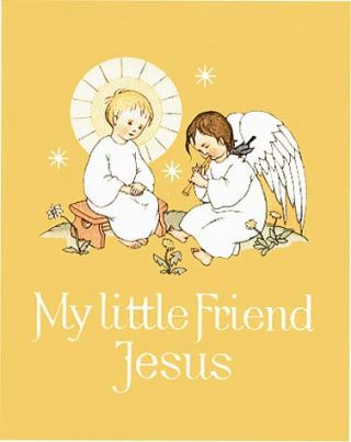 MY LITTLE FRIEND JESUS