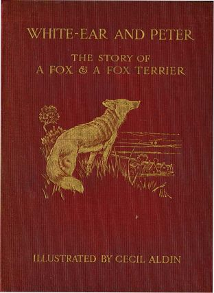 WHITE EARS AND PETER: The Story About a Fox and a Fox Terrier