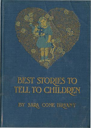 STORIES TO TELL TO CHILDREN. Sara Cone Bryant, Patten Wilson