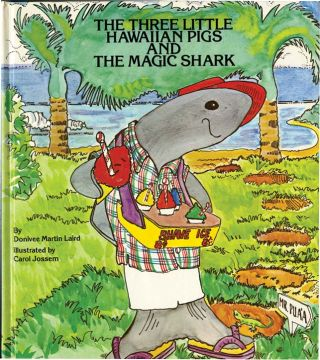 THREE LITTLE HAWAIIAN PIGS AND THE MAGIC SHARK