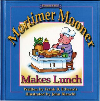 MORTIMER MOONER MAKES LUNCH