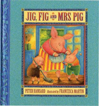 JIG, FIG AND MRS. PIG