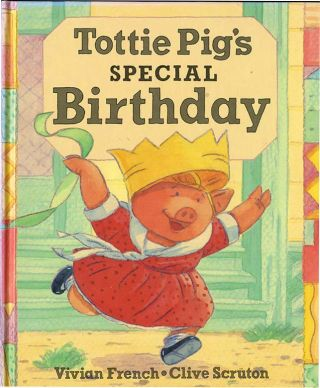 TOTTIE PIG'S SPECIAL BIRTHDAY