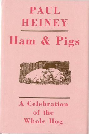HAM & PIGS: A Celebration of the Whole Hog