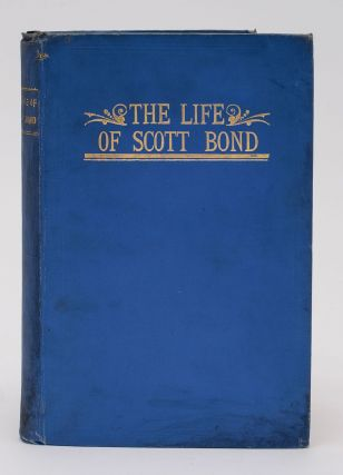 FROM SLAVERY TO WEALTH: THE LIFE OF SCOTT BOND