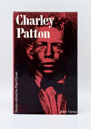 CHARLEY PATTON. John Fahey