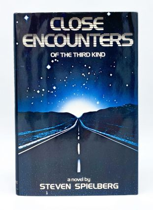 CLOSE ENCOUNTERS OF THE THIRD KIND. Steven Spielberg