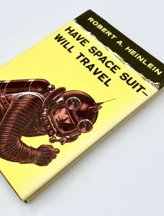 HAVE SPACE SUIT - WILL TRAVEL. Robert A. Heinlein