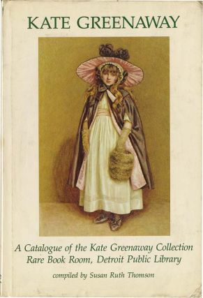 KATE GREENAWAY: A Catalogue