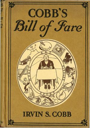 COBB'S BILL OF FARE. Irvin Cobb, Peter Newell, James Preston